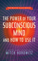 The Power of Your Subconscious Mind and How to Use It  Master Class Series