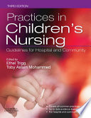 """Practices in Children's Nursing E-Book"" by Ethel Trigg, Toby Mohammed, Louise Ford, Hermione Montgomery, Vicky Vidler"