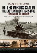 Hitler Versus Stalin  The Eastern Front 1942   1943
