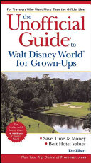 The Unofficial Guide to Walt Disney World for Grown Ups Book