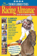 The Original Thoroughbred Times Racing Almanac 2004
