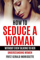 How To Seduce A Woman Without Even Talking To Her