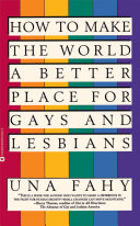How to Make the World a Better Place for Gays   Lesbians