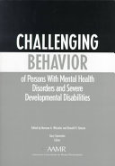 Challenging Behavior of Persons with Mental Health Disorders and Severe Developmental Disabilities