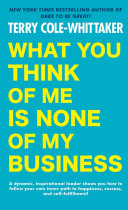 What You Think of Me Is None of My Business