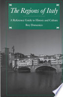 """The Regions of Italy: A Reference Guide to History and Culture"" by Roy Palmer Domenico"