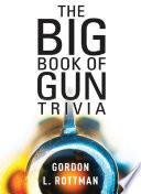 The Big Book of Gun Trivia Book