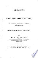 Elements of English Composition  Grammatical  Rhetorical  Logical  and Practical