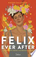 Felix ever after   Roman   Transgenre   Identit     Amour   D  s 14 ans