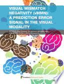 Visual Mismatch Negativity (vMMN): a Prediction Error Signal in the Visual Modality