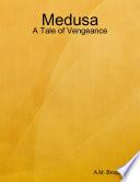 Medusa A Tale Of Vengeance