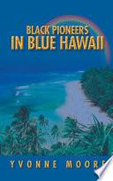 Black Pioneers in Blue Hawaii