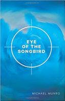 Eye of the Songbird