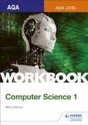 AQA AS a Level Computer Science Workbook 1