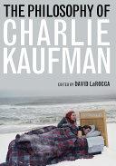 The Philosophy of Charlie Kaufman