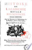 Histoire de l Academie Royale des Sciences  Avec les memoires de mathematique   de physique  pour la meme ann  e  tir  s de registres de cette Academie