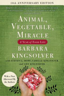 Animal  Vegetable  Miracle   10th Anniversary Edition Book