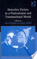Detective Fiction In A Postcolonial And Transnational World