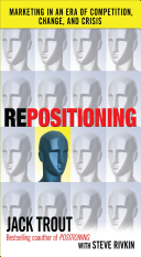 REPOSITIONING  Marketing in an Era of Competition  Change and Crisis Book