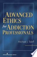 Advanced Ethics For Addiction Professionals Book PDF