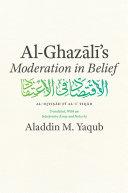 Al Ghazali s  Moderation in Belief