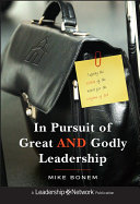 In Pursuit of Great AND Godly Leadership