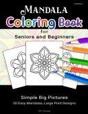 Mandala Coloring Book for Seniors and Beginners  Volume 1