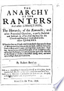 The Anarchy of the Ranters and Other Libertines  the Hierarchy of the Romanists  and Other Pretended Churches  Equally Refused and Refuted  in a Two fold Apology for the Church and People of God Called     Quakers  Etc