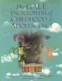 The Gale Encyclopedia of Childhood   Adolescence