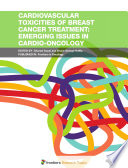 Cardiovascular Toxicities of Breast Cancer Treatment: Emerging Issues in Cardio-Oncology