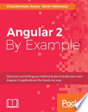 """Angular 2 By Example"" by Chandermani Arora, Kevin Hennessy"