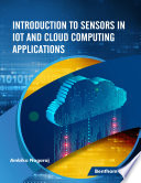 Introduction to Sensors in IoT and Cloud Computing Applications Book