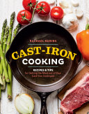 Cast-Iron Cooking: Recipes & Tips for Getting the Most out of Your ...
