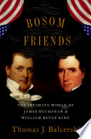 link to Bosom friends : the intimate world of James Buchanan and William Rufus King in the TCC library catalog