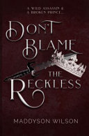 Don't Blame the Reckless