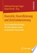 Diversität, Diversifizierung und (Ent)Solidarisierung