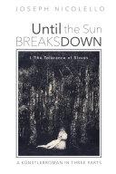 Until the Sun Breaks Down: A Kunstlerroman in Three Parts Pdf