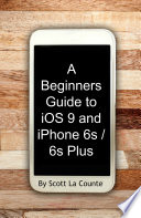 A Beginners Guide To Ios 9 And Iphone 6s 6s Plus