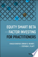 Equity Smart Beta and Factor Investing for Practitioners