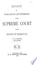 Reports of Cases Argued and Determined in the Supreme Court of the State of Missouri
