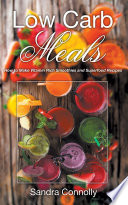 Low Carb Meals  How to Make Vitamin Rich Smoothies and Superfood Recipes