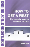 How to Get a First: The Essential Guide to Academic Success