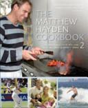 The Matthew Hayden Cookbook 2: Delicioue Recipes and ...