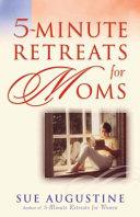 5-Minute Retreats for Moms