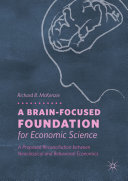 A Brain-Focused Foundation for Economic Science