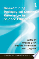 Re Examining Pedagogical Content Knowledge In Science Education