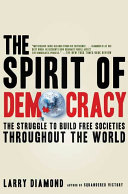 The Spirit of Democracy: The Struggle to Build Free Societies ...
