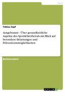 Ausgebrannt - Über gesundheitliche Aspekte des Sportlehrerberufs mit Blick auf besondere Belastungen und Präventionsmöglichkeiten Pdf