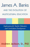 James A  Banks and the Evolution of Multicultural Education