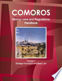 Comoros Mining Laws and Regulations Handbook Volume 1 Strategic Information and Basic Law Book